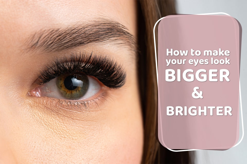 How to make your eyes look BIGGER and BRIGHTER